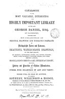 Catalogue of the     library of     George Daniel     together with his collection of     drawings   c   which will be sold by auction  by messrs  Sotheby  Wilkinson   Hodge  20 July 1864  and 9 following days