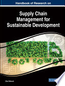 Handbook of Research on Supply Chain Management for Sustainable Development