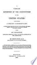 A Familiar Exposition of the Constitution of the United States