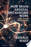How Brain Arousal Mechanisms Work Book