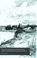 Ten Years of Missionary Work Among the Indians at Skokomish, Washington Territory