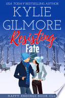 Resisting Fate  A Holiday Romantic Comedy  Happy Endings Book Club  Book 7