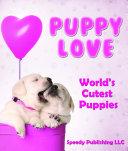 Puppy Love   World s Cutest Puppies