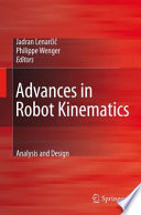 Advances in Robot Kinematics  Analysis and Design Book