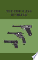 The Pistol And Revolver