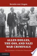 Allen Dulles The Oss And Nazi War Criminals