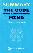 Summary of  The Code of the Extraordinary Mind  by Vishen Lakhiani   Free book by QuickRead com