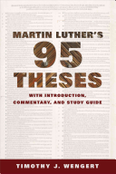 Martin Luther s Ninety Five Theses  With Introduction  Commentary  and Study Guide