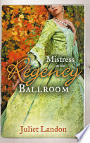 Mistress in the Regency Ballroom  The Rake s Unconventional Mistress   Marrying the Mistress