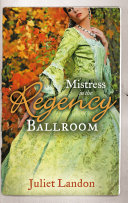 Mistress in the Regency Ballroom: The Rake's Unconventional Mistress / Marrying the Mistress (Mills & Boon M&B)