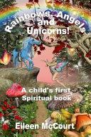 Rainbows  Angels and Unicorns