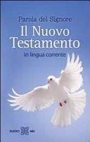 Parola del Signore. Il Nuovo Testamento. In lingua corrente