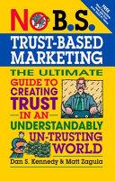 No B.S.Trust-Based Marketing