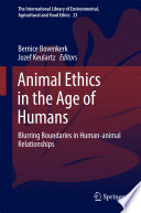 Animal Ethics in the Age of Humans