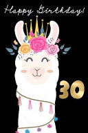 Happy Birthday  30  30th Birthday Book for Messages  Birthday Wishes  Journaling and Drawings