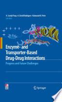 Enzyme  and Transporter Based Drug Drug Interactions