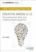 OCR Nationals Creative IMedia L1/2 Pre-Production Skills My Revision Notes