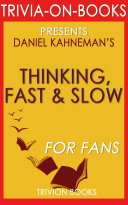 Thinking, Fast and Slow: A Novel by Daniel Kahneman (Trivia-On-Books)
