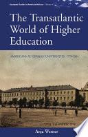 The Transatlantic World Of Higher Education
