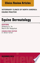 Equine Dermatology  An Issue of Veterinary Clinics  Equine Practice