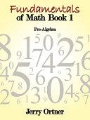Fundamentals of Math Book 1