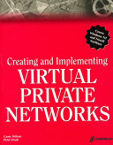 Creating and Implementing Virtual Private Networks