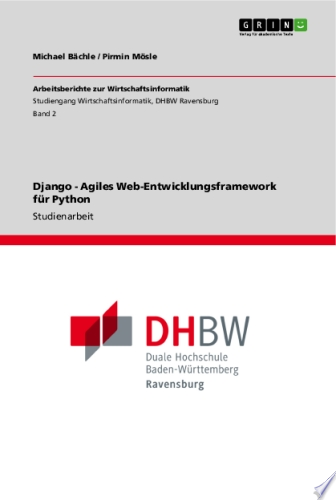 Django   Agiles Web Entwicklungsframework f  r Python