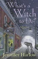 What's a Witch to Do? [Pdf/ePub] eBook