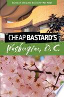 Cheap Bastard sTM Guide to Washington  D C