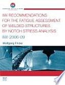 IIW Recommendations for the Fatigue Assessment of Welded Structures By Notch Stress Analysis Book