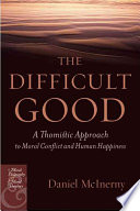 The Difficult Good