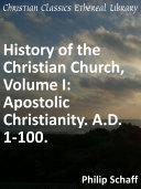 History of the Christian Church Volume 1