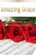 Amazing Grace for Soprano Saxophone  Pure Lead Sheet Music by Lars Christian Lundholm