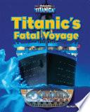 Titanic   s Fatal Voyage