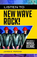 link to Listen to new wave rock! : exploring a musical genre in the TCC library catalog