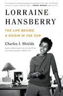 Lorraine Hansberry  The Life Behind A Raisin in the Sun Book