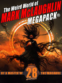 The Weird World of Mark McLaughlin MEGAPACK®: 28 Tales by a Master of Macabre [Pdf/ePub] eBook
