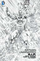 Batman Unwrapped: R.I.P.