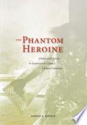 The Phantom Heroine
