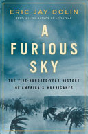 link to A furious sky : the five-hundred-year history of America's hurricanes in the TCC library catalog