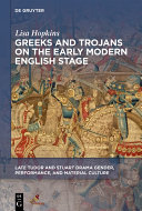 Pdf Greeks and Trojans on the Early Modern English Stage Telecharger