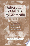 Adsorption of Metals by Geomedia Book