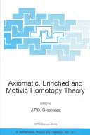 Axiomatic, Enriched and Motivic Homotopy Theory