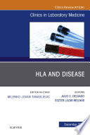 HLA and Disease  An Issue of the Clinics in Laboratory Medicine E Book