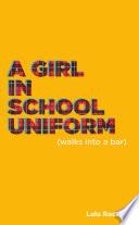 A Girl In School Uniform Walks Into A Bar  Book PDF