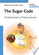 """""""The Sugar Code: Fundamentals of Glycosciences"""" by Hans-Joachim Gabius"""