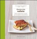 Pasticceria salata. Tante appetitose ricette per antipasti e stuzzichini