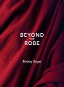 Beyond the Robe