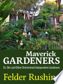 link to Maverick gardeners : Dr. Dirt and other determined independent gardeners in the TCC library catalog