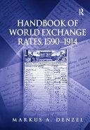 Handbook of World Exchange Rates  1590   1914